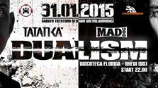 Dualism: Tatanka Vs Mad Dog @ discoteca Florida